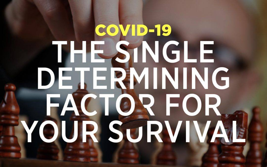COVID-19: The Single Determining Factor For Your Survival